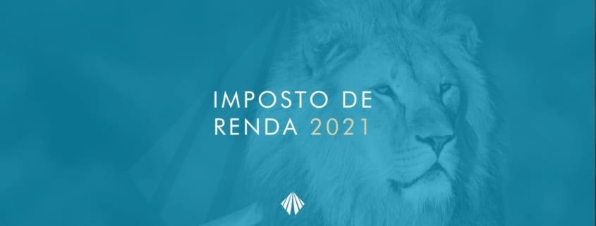 Imposto de Renda 2021 - Como declarar?