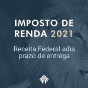 Imposto de Renda 2021 - Receita Federal adia prazo de entrega