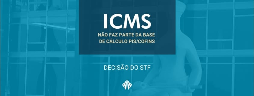 Decisão stf sobre icms pis/cofins - atlas contabilidade - limeira/sp