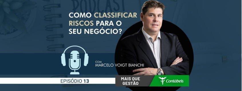 No episódio 13 do podcast mais que gestão, nosso ceo, marcelo voigt bianchi, explica como classificar riscos para o seu negócio. Ouça o podcast ou leia a transcrição. | atlas contabilidade
